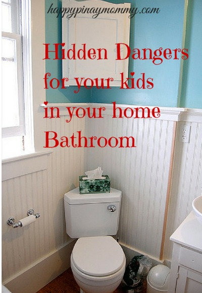 Hidden bathroom dangers for kids happy pinay mommy for Hidden bathroom pics