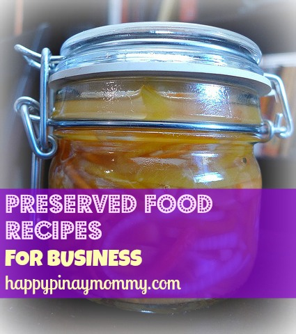 Filipino preserved food recipes for business happy pinay mommy forumfinder Image collections
